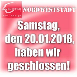 Nordweststadt am Samstag, den 20.01.2018, geschlossen!